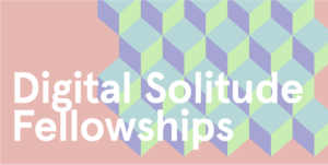 Digital Solitude Fellowship