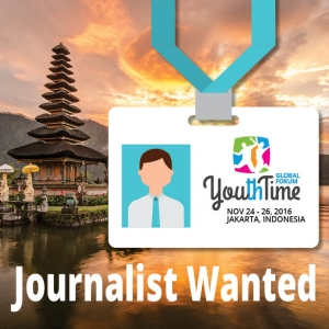 Youth Time Global Forum 2016 in Indonesia- Call for Journalists