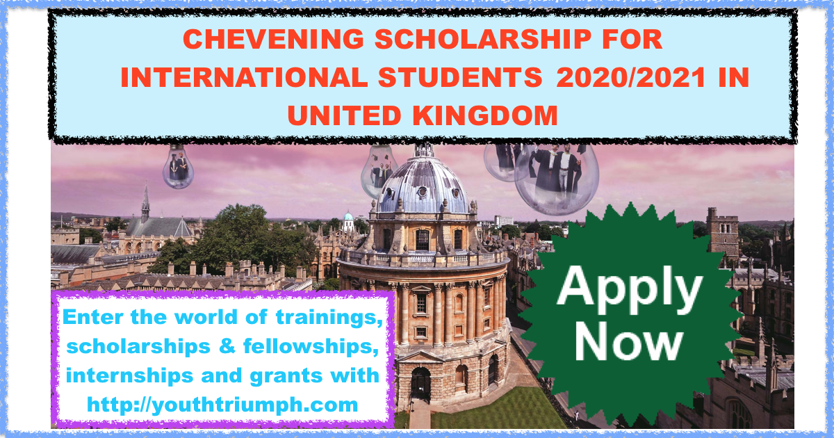 CHEVENING SCHOLARSHIP FOR INTERNATIONAL STUDENTS 2020-2021 ...